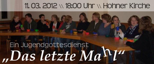 """Flyer für den Jugendgottesdienst """"Das letzte Mahl"""" im März2012"""