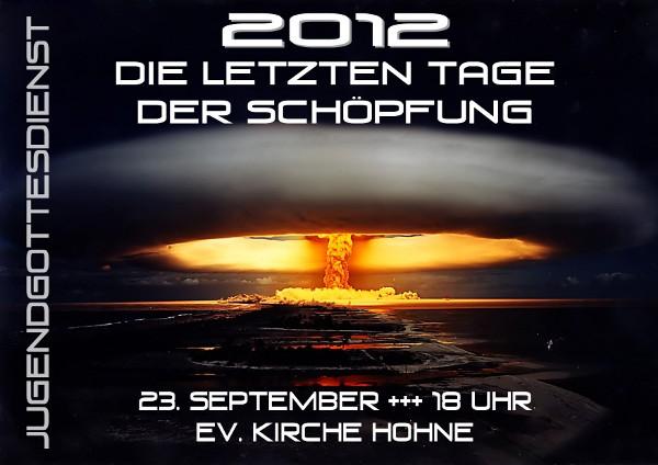 """Flyer für den Jugendgottesdienst """"Die letzten Tage der Schöpfung"""" im September2012"""