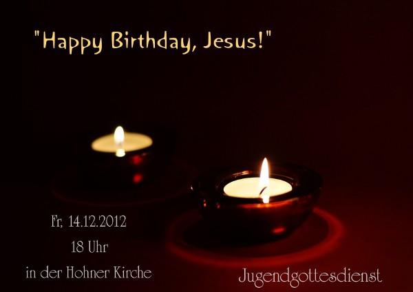 """Flyer für den Jugendgottesdienst """"""""Happy Birthday, Jesus!"""" im Dezember2012"""
