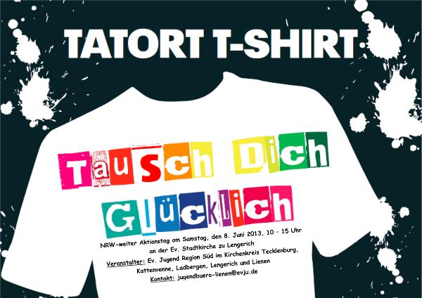 """Flyer für """"Tatort T-Shirt – Tausch dich glücklich"""" im Juni2013"""