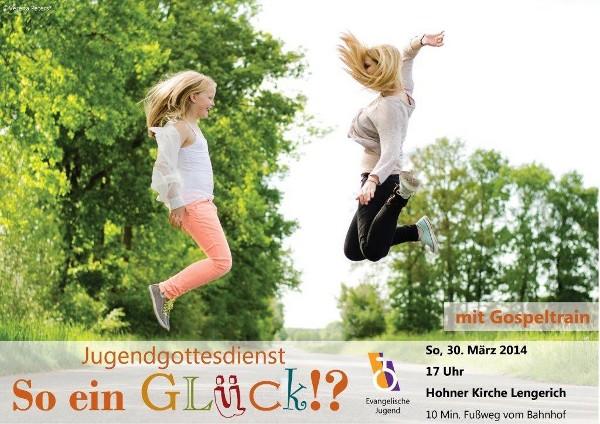 """Flyer für den Jugendgottesdienst """"So ein Glück!"""" im März2014"""