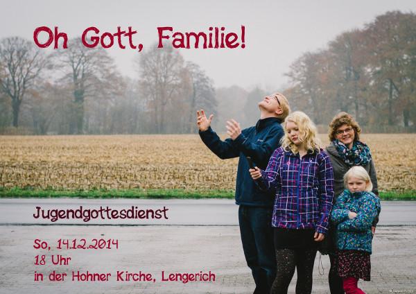 """Flyer für den Jugendgottesdienst """"Oh Gott, Familie!"""" im Dezember2014"""