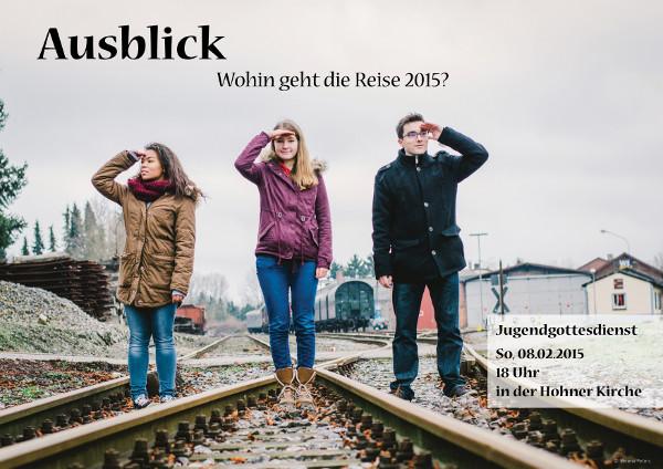 """Flyer für den Jugendgottesdienst """"Ausblick – wohin geht die Reise 2015?"""" im Februar2015"""